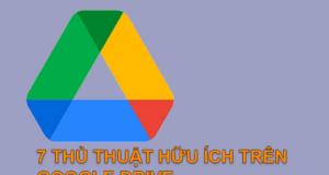 7 mẹo và thủ thuật hữu ích trên Google Drive