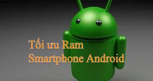 Tối ưu Ram trên Android